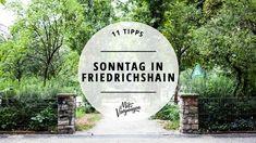 11 Tipps für einen tollen Sonntag in Friedrichshain