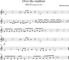 Over The Rainbow. El Mago de Oz. Over The Rainbow, How Did It Go, Violin Sheet Music, Somewhere Over, Teaching Music, Flute, Instrumental, My Love, Wallpaper