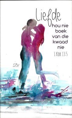 """Teks - """"Liefde hou nie boek van die kwaad nie"""" 1 Kor 13:5 #Afrikaans #Scripture #AgapeLove"""