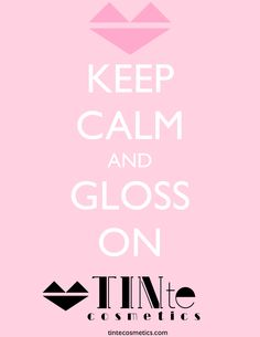 Keep Calm & Gloss on with our #flavoredlipgloss www.tintecosmetics.com