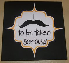 """I """"mustache"""" to be taken seriously"""