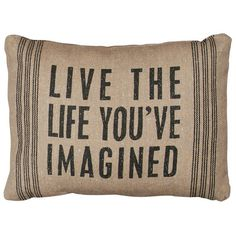 Live the Life Pillow
