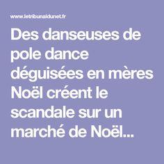 Des danseuses de pole dance déguisées en mères Noël créent le scandale sur un marché de Noël...