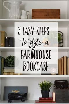 Farmhouse Bookcase Styling | Get that Joanna Gaines' Fixer Upper style in your own home by learning how to style an Ikea Billy Bookcase into a farmhouse bookcase in 3 easy steps.#farmhouse #farmhousestyle #farmhousedecor #livingroom #livingroomdecorideas #ikea #bookcases