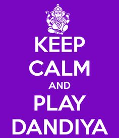keep calm and play dandiya
