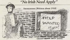 Discrimination against Irish immigrants. Discrimination shares itself with any and all. :(