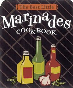 The Best Little Marinades Cookbook by Karen Adler, Click to Start Reading eBook, THE BEST LITTLE MARINADES COOKBOOK offers a variety of homemade marinades, pastes, and rubs that add