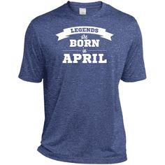 Legends are born in April-01 TST360 Sport-Tek Tall Heather Dri-Fit Moisture-Wicking T-Shirt