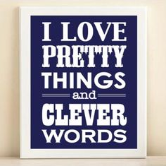 Pretty Things & Clever Words Print Poster