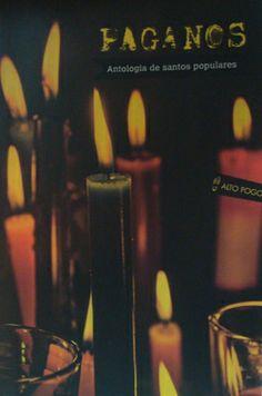 """Recién sacado del horno... calientito, con todos los santos de por medio, velas encendidas... llegó """"Paganos. Antología de santos populares"""", de Alto Pogo y todo su combo. Disponible aquí www.lavacamariposalibros.com"""