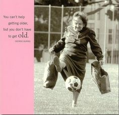 Funny Quotes : Ball Funny Quotes About Aging You Cannot Help Getting Older But Do Not To Get Old Formidable funny quotes about aging Funny Quotes On Aging Gracefully' Quotes On Aging Gracefully' Funny Quotes About Getting Old also Funny Quotess Fotografia Retro, Old Folks, Never Too Old, Old Age, Young At Heart, Aging Gracefully, Old Women, Belle Photo, Getting Old