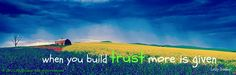 when you build trust more is given- Lolly Daskal