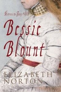 Book about Bessie Blount, mother of Henry VIIIs illegitimate son Henry Fitzroy