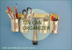 DIY TUTORIAL RECYCLED CAN ...Tin Can Organizer ....