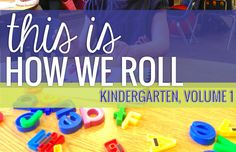 This is How We Roll: Kindergarten, Volume 1. The cute and funny things said in kindergarten. Because after all, this is how we roll...
