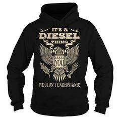 Its a diesel thing you wouldnt understand last name t-shirt