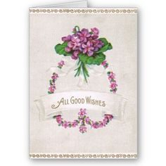 """Vintage """"All Good Wishes"""" Violets Birthday Greeting Card - Idea Obscura"""