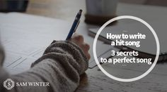 How to Write a Hit Song - 3 Secrets to a Perfect Song