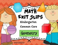 Use these quick, formative assessments to identify what standards students have mastered and where they may need additional support. This pack includes 5 sets of exit slips for each of the five Kindergarten Common Core State Standards for Geometry (10 exit slips are included for K.G.4).