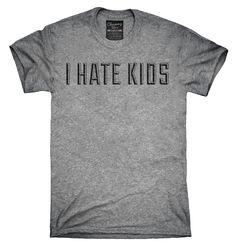 I Hate Kids Shirt, Hoodies, Tanktops