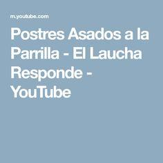 Postres Asados a la Parrilla - El Laucha Responde - YouTube