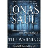 The Warning (Sarah Roberts Series Book Two) (Kindle Edition)By Jonas Saul