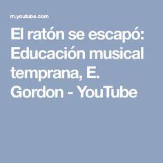 El ratón se escapó: Educación musical temprana, E. Gordon - YouTube