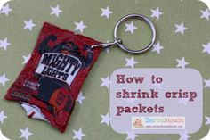 how to shrink crisp packets and make tiny crisp packet key rings - i forgot about this, we used to do it with hula hoop packets when were kids