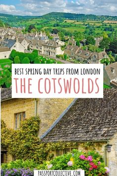 The Cotswolds are a spring day trip from London that you MUST include in your itinerary. An easy trip from the heart of London, the Cotswolds simply come alive in Spring. View the most beautiful cottage gardens and spring flowers as they line the streets of the prettiest villages you ever did see! Discover the most beautiful village in the cotswold and how to plan the best spring day trip from London ever!  #cotswolds #england #uk #daytrip