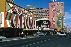 Downtown Las Vegas, 1966.Carousel & The Mint on Fremont at 1st (today, Mermaids & Binion's).