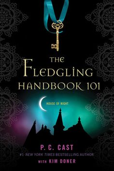 P.C. Cast and Kristin Cast House Of Night Series The Fledgling Handbook 101