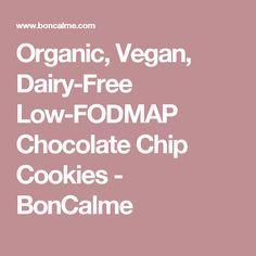 Organic, Vegan, Dairy-Free Low-FODMAP Chocolate Chip Cookies - BonCalme