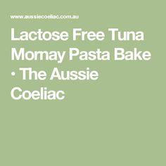 Lactose Free Tuna Mornay Pasta Bake • The Aussie Coeliac