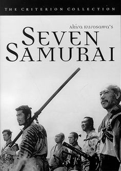 Seven Samurai (1954) - many movies were based on this classic Kurosawa film (Magnificent Seven, Star Wars) featuring themes of redemption and good vs. evil.