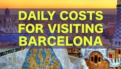 Daily Costs To Visit Barcelona | City Price Guide