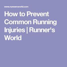 How to Prevent Common Running Injuries | Runner's World
