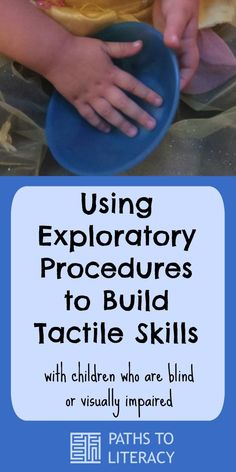 10 strategies to help children who are blind or visually impaired to build tactile skills using exploratory procedures