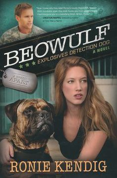 "Beowulf by Ronie Kendig 01/01/2014 Former Navy handler Timbrel Hogan has more attitude than her Explosives Detection Dog, Beowulf. Green Beret Tony ""Candyman"" VanAllen likes a..."
