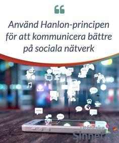 Använd Hanlon-principen för att kommunicera bättre på sociala nätverk.  Sociala #nätverk har #utvecklat vårt sätt att #kommunicera på. För några år sedan var våra enda #alternativ att ses IRL eller att prata i #telefon.