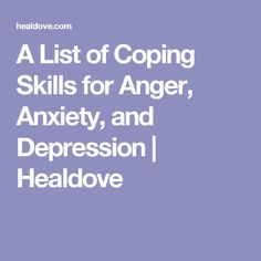 A List of Coping Skills for Anger, Anxiety, and Depression | Healdove