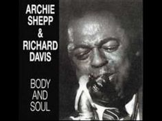 Archie Shepp + Richard Davis - Pannonica - Body and Soul - #jazz