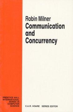 Communication & Concurrency de Robin Milner