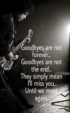 We will miss you until we meet again💔🙏🏻 Lyric Quotes, Me Quotes, Eeyore Quotes, Tattoo Quotes, Goodbyes Are Not Forever, Prince Quotes, Prince Purple Rain, My Prince, Prince Meme