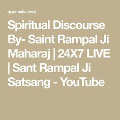 Spiritual Discourse By- Saint Rampal Ji Maharaj | 24X7 LIVE | Sant Rampal Ji Satsang - YouTube