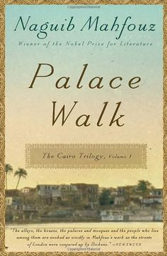 Palace Walk: The Cairo Trilogy, Volume 1 by Naguib Mahfouz,http://www.amazon.com/dp/0307947106/ref=cm_sw_r_pi_dp_kyBmtb0JYM1170Z0