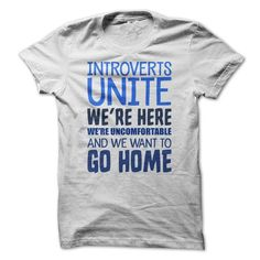 Introverts Unite Were Here Were Uncomfortable And We Want To Go Home Funny Social Anxiety T Shirt T-Shirt Hoodie Sweatshirts oao. Check price ==► http://graphictshirts.xyz/?p=59498