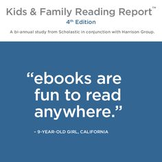 A quote from the fourth edition of the Kids & Family Reading Report.