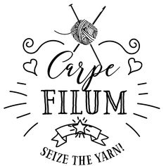 Carpe Fillu ... Seize the yarn!  A noble thought from MadMadGraphics.etsy.com