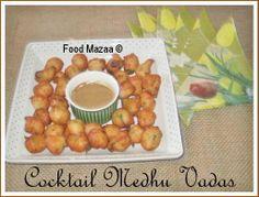 Food Mazaa: MEDHU VADA ( Cocktail Vadas )