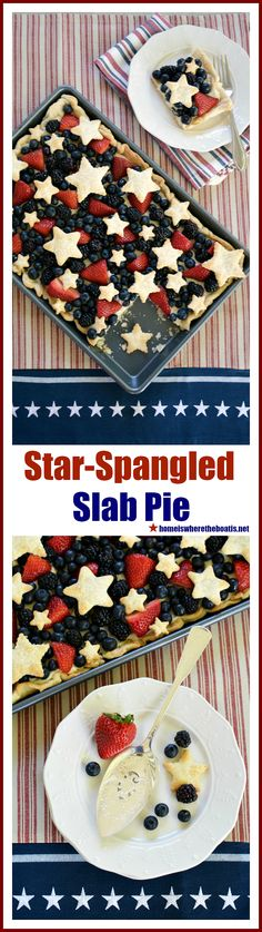 Star-Spangled Slab Pie! An easy and oh so good dessert to celebrate the Red, White